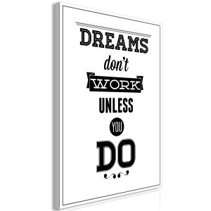 Kuva - Dreams Don't Work Unless You Do (1 Part) Vertical-1